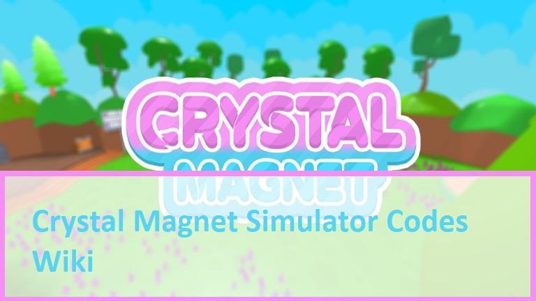 Crystal Magnet Simulator Codes Wiki