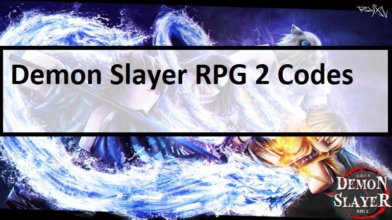 Demon Slayer RPG 2 Codes