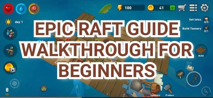Epic Raft Guide Walkthrough