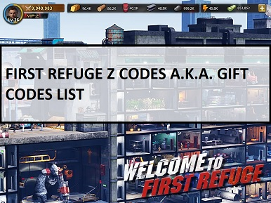 First Refuge Z code gift codes