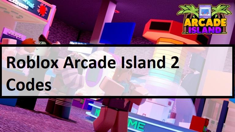 Roblox Arcade Island 2 Codes