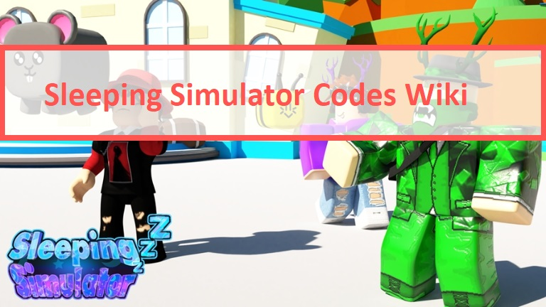 Sleeping Simulator Codes Wiki