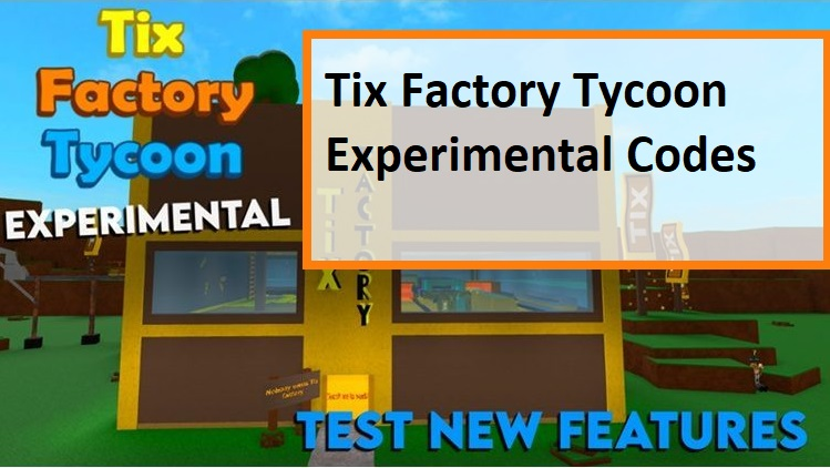 Tix Factory Tycoon Experimental Codes Wiki
