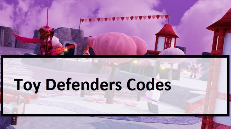 Toy Defenders Codes