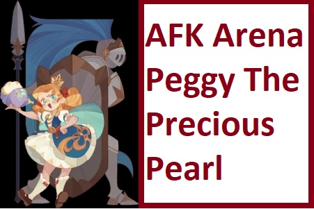 AFK ARENA PEGGY THE PRECIOUS PEARL