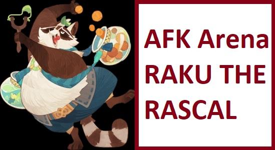 AFK ARENA RAKU THE RASCAL