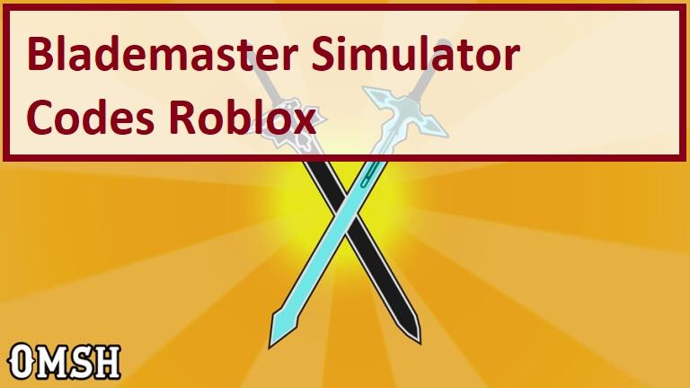 Blademaster Simulator Codes Roblox