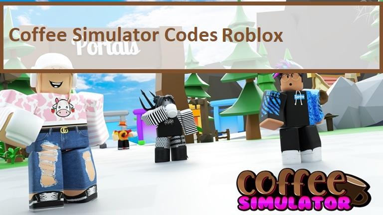 Coffee Simulator Codes Wiki