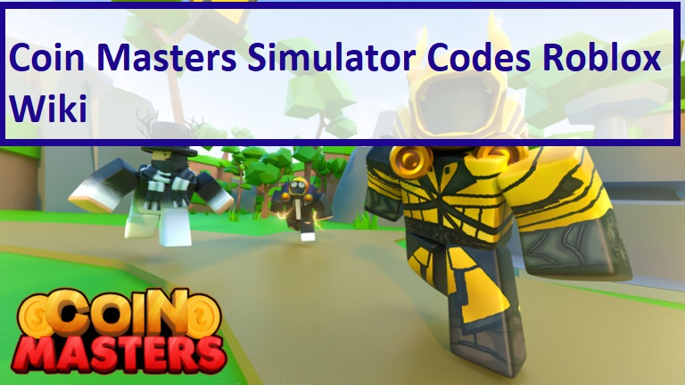Coin Masters Simulator Codes Wiki