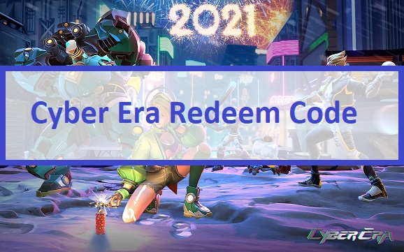 Cyber Era Redeem Code
