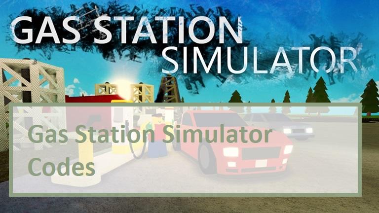Gas Station Simulator Codes