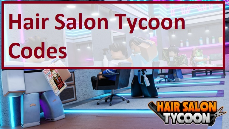 Hair Salon Tycoon Codes