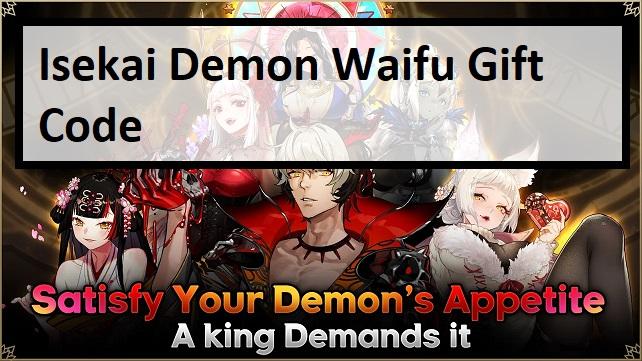 Isekai Demon Waifu Gift Code