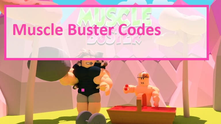 Muscle Buster Codes