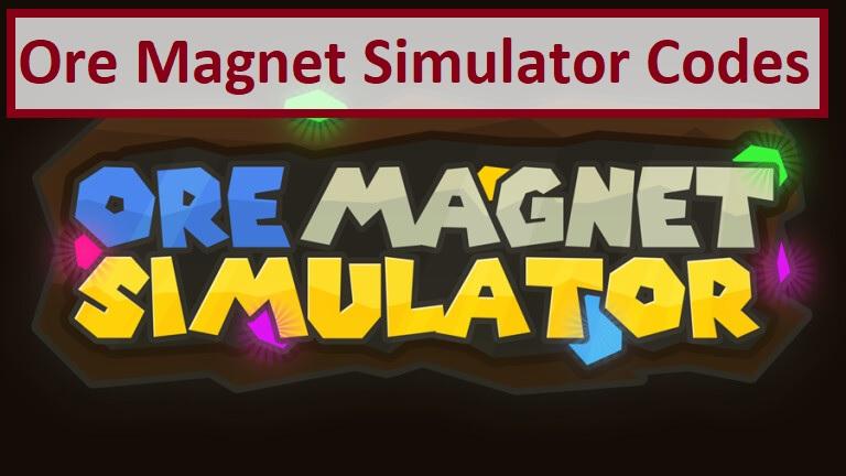 Ore Magnet Simulator Codes Wiki Roblox