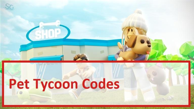 Pet Tycoon Codes Wiki
