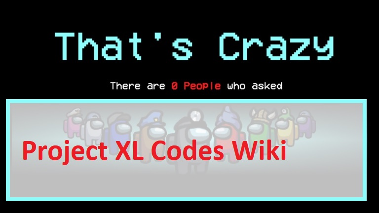 Project XL Codes Wiki