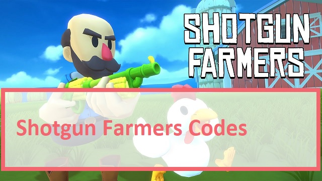 Shotgun Farmers Codes