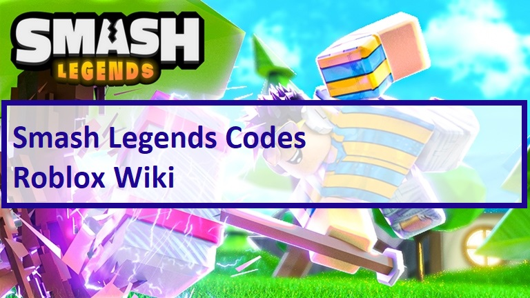 Smash Legends Codes Wiki