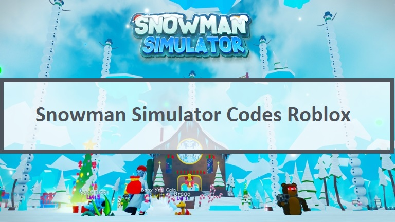 Snowman Simulator Codes Wiki