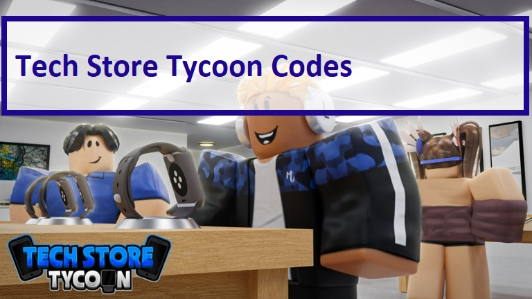 Tech Store Tycoon Codes WIki