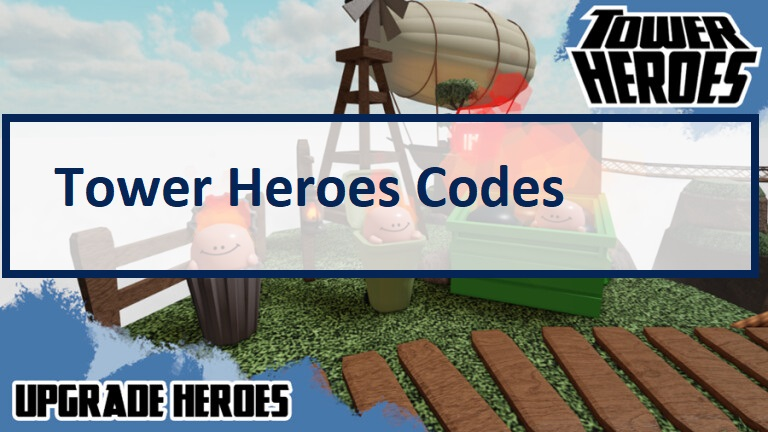 Tower Heroes Codes Wiki