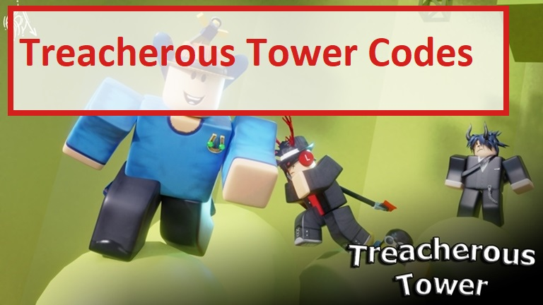 Treacherous Tower Codes Wiki