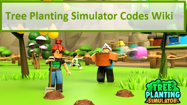 Tree Planting Simulator Codes Wiki