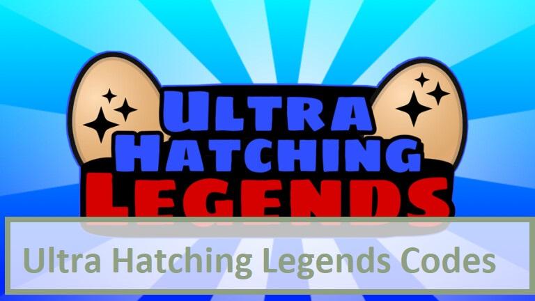 Ultra Hatching Legends Codes Wiki