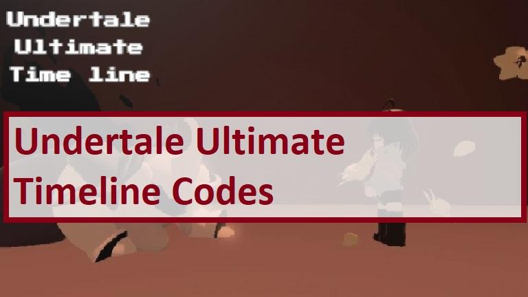 Undertale Ultimate Timeline Codes