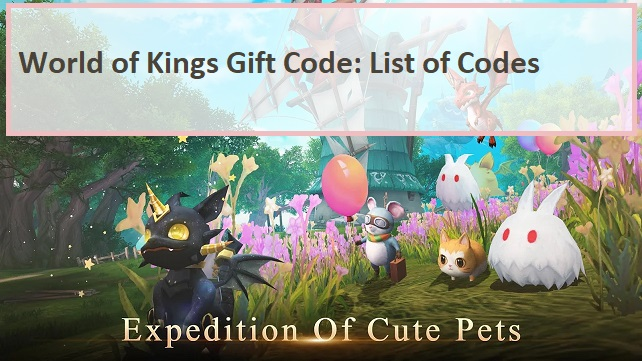 World of Kings Gift Codes 2021