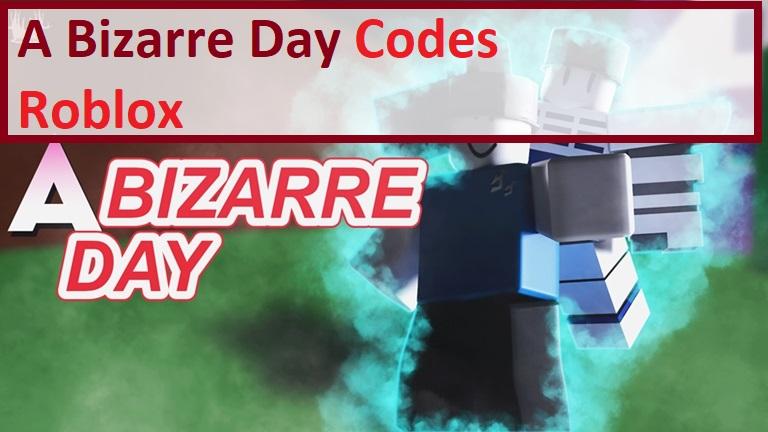 A Bizarre Day Codes Roblox Wiki