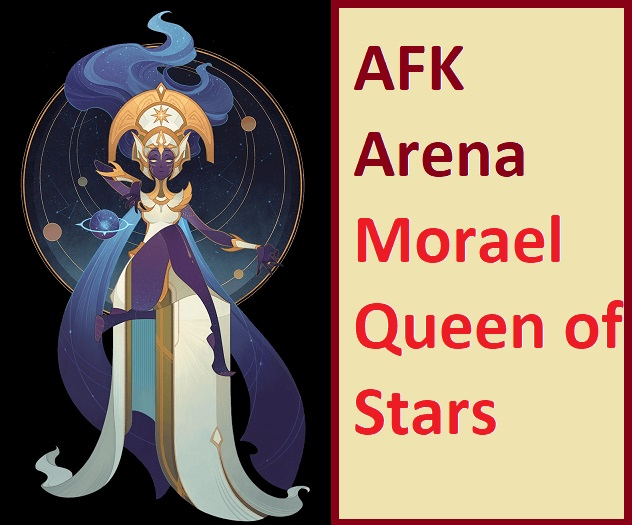 AFK Arena Morael Queen of Stars