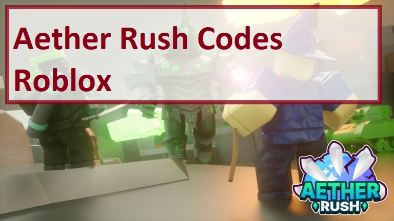 Aether Rush Codes Wiki Roblox