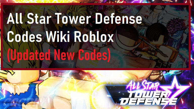 All Star Tower Defense Codes Wiki Roblox