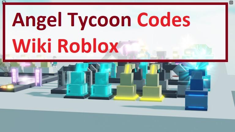 Angel Tycoon Codes Wiki Roblox
