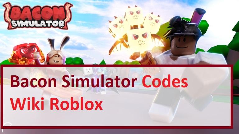 Bacon Simulator Codes Wiki Roblox