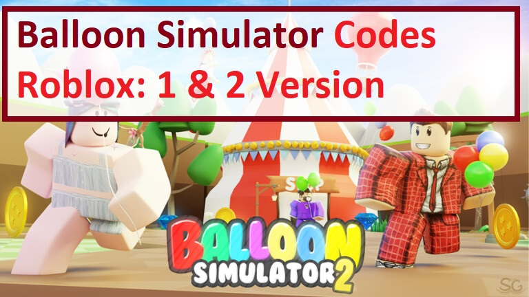 Balloon Simulator Codes Wiki Roblox 1 & 2