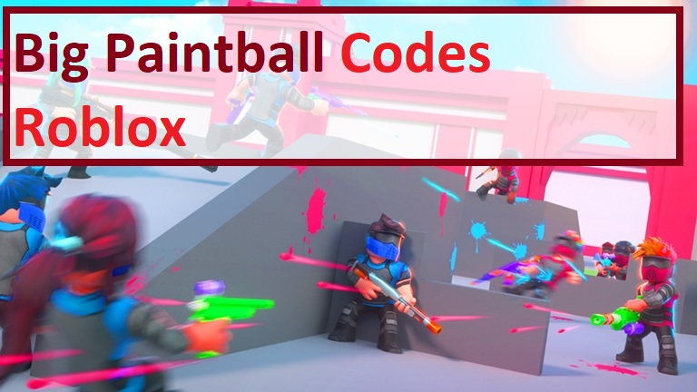 Big Paintball Codes Roblox