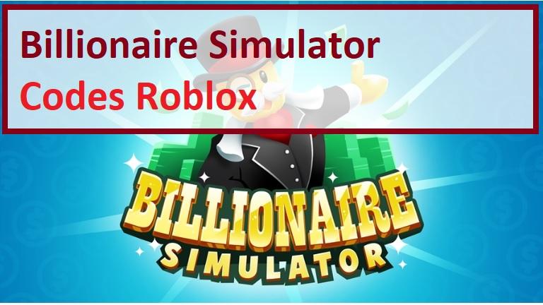 Billionaire Simulator Codes Wiki Roblox