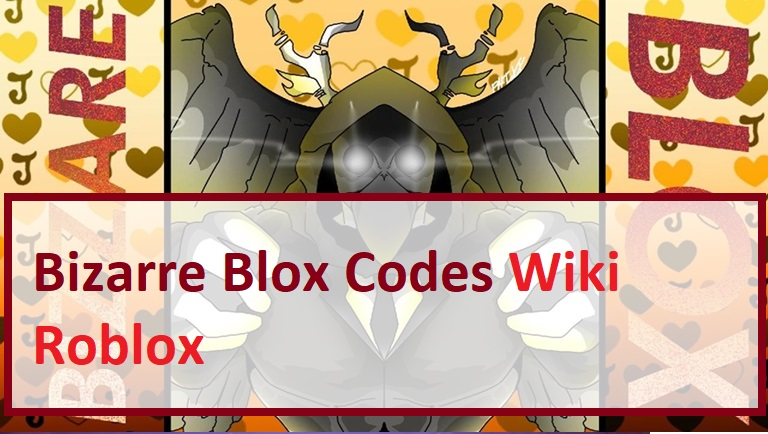 Bizarre Blox Codes Roblox Wiki