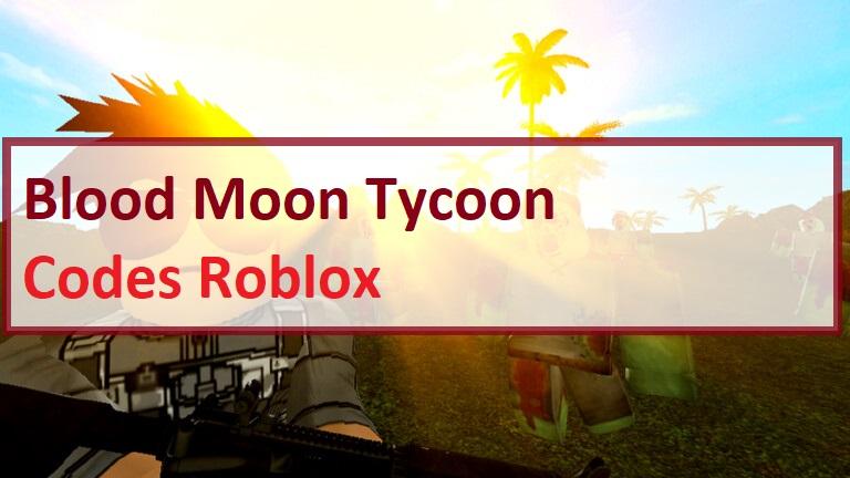 Blood Moon Tycoon Codes Wiki Roblox