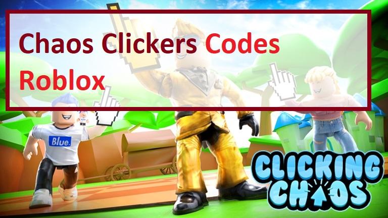 Chaos Clickers Codes Roblox