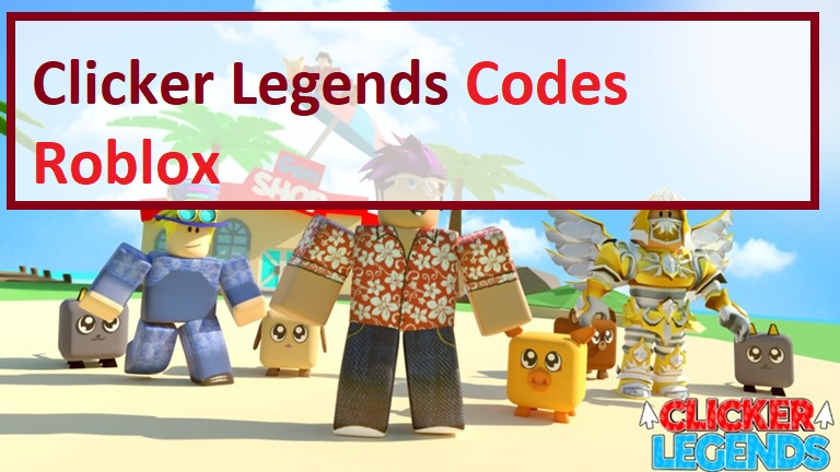 Clicker Legends Codes Wiki Roblox