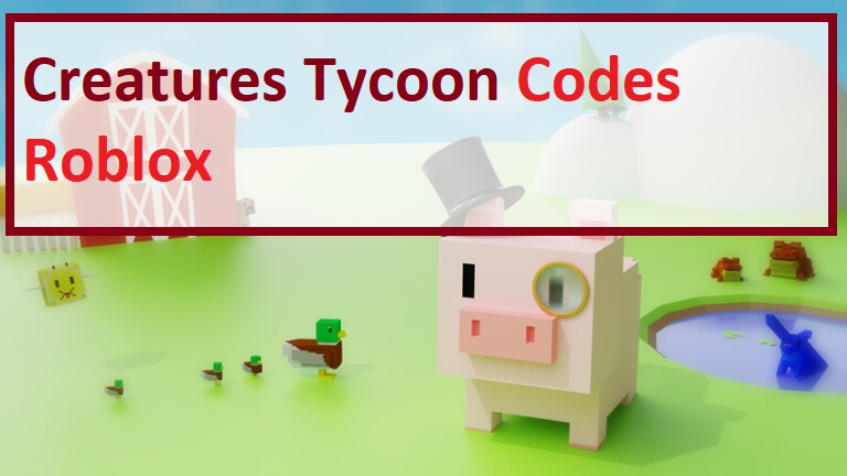 Creatures Tycoon Codes Roblox Wiki