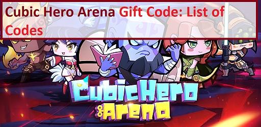 Cubic Hero Arena Gift Code Redeem Codes