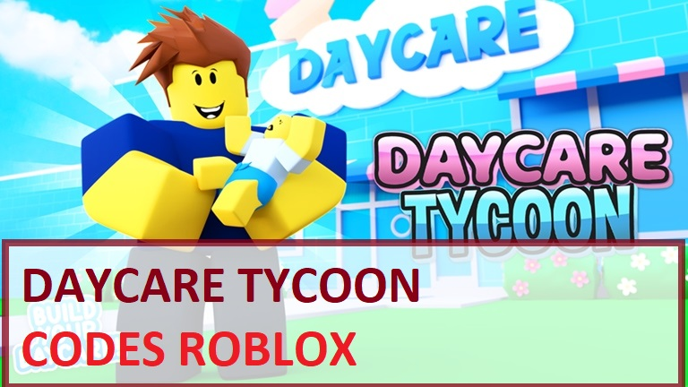 Daycare Tycoon Codes Wiki Roblox