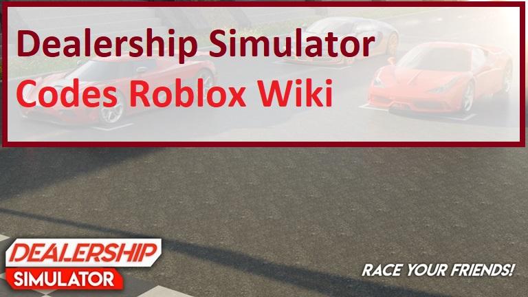 Dealership Simulator Codes Roblox Wiki