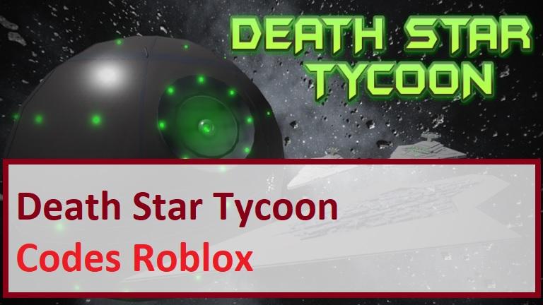 Death Star Tycoon Codes Wiki Roblox