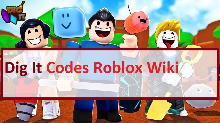 Dig It Codes Roblox Wiki